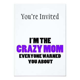 Crazy Mom You Were Warned About Card