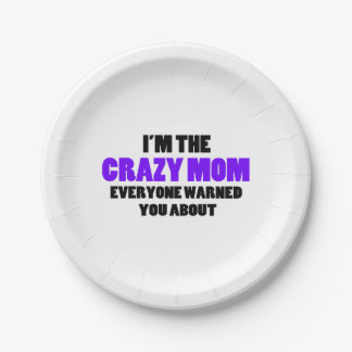 Crazy Mom You Were Warned About Paper Plate
