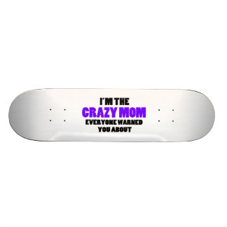 Crazy Mom You Were Warned About Skateboard