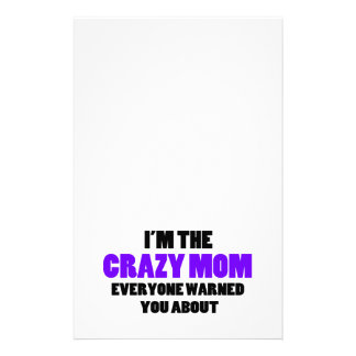 Crazy Mom You Were Warned About Stationery