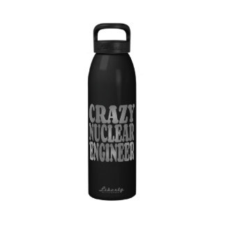 Crazy Nuclear Engineer in Silver Reusable Water Bottle