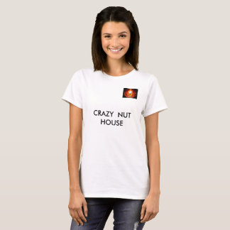 CRAZY NUT HOUSE T-Shirt