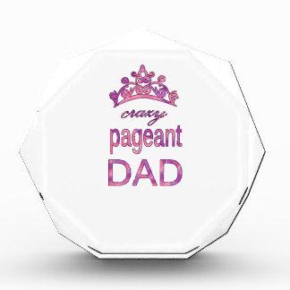 Crazy pageant dad acrylic award