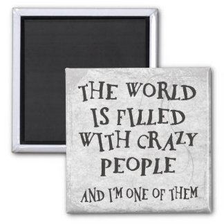 Crazy People 2 Inch Square Magnet