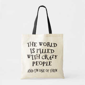Crazy People Tote Bags