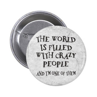 Crazy People 2 Inch Round Button