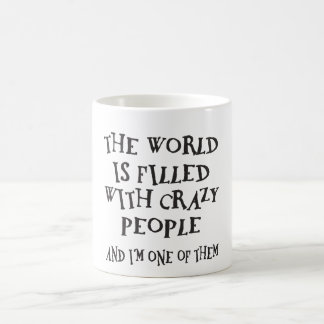 Crazy People Coffee Mug