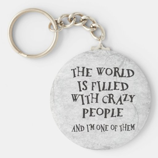 Crazy People Keychain
