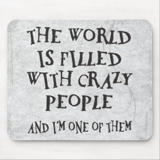 Crazy People Mouse Pad