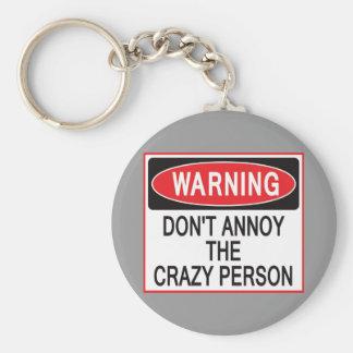 crazy person warning keychain