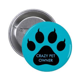 Crazy Pet Pinback Button