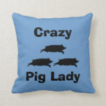 Crazy Pig Lady Pillow