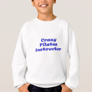 Crazy Pilates Instructor Sweatshirt