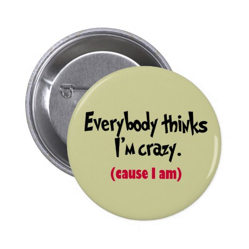 CrAzY?! Pinback Buttons