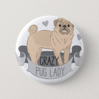crazy pug lady banner pinback button