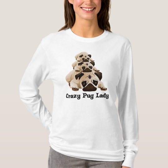 Crazy Pug Lady T-Shirt