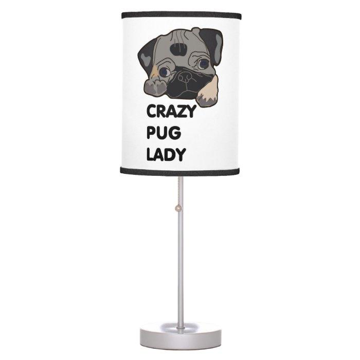 Crazy Pug Lady Table Lamp Zazzle