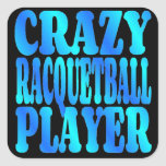 Crazy Racquetball Player Square Stickers