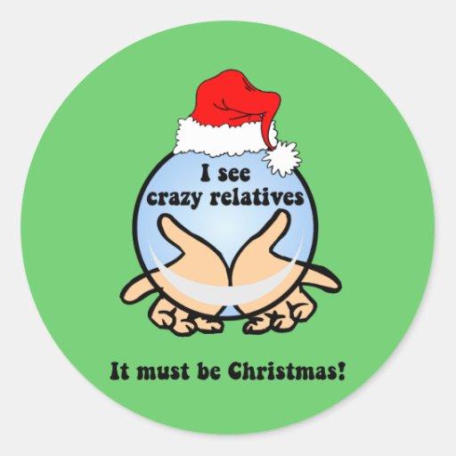 Crazy relatives Christmas Classic Round Sticker