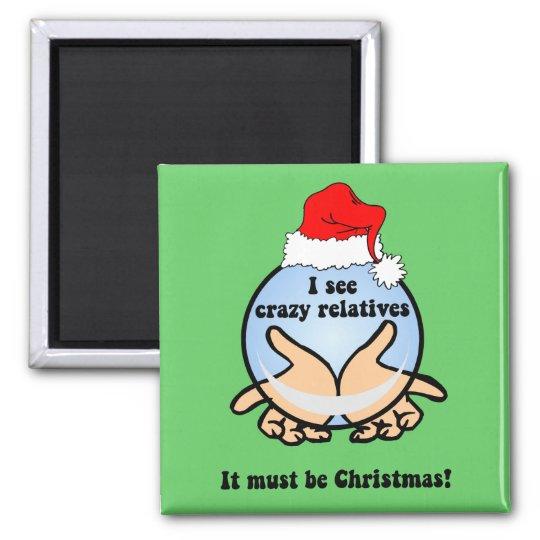 Crazy relatives Christmas Magnet
