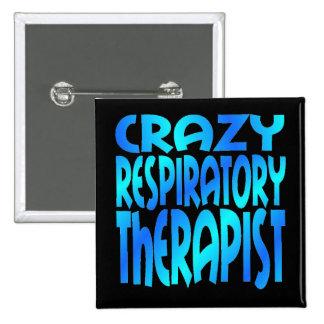 Crazy Respiratory Therapist Button