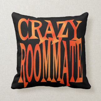 Crazy Roommate Throw Pillow
