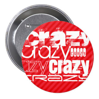 Crazy; Scarlet Red Stripes Pinback Button
