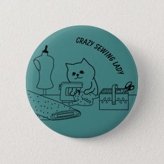 Crazy Sewing Lady Badge Button