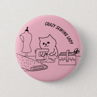 Crazy Sewing Lady Badge Pinback Button
