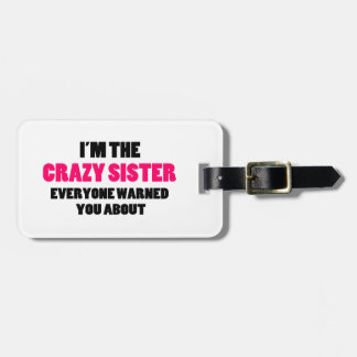 Crazy Sister You Were Warned About Bag Tag
