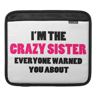 Crazy Sister You Were Warned About iPad Sleeve