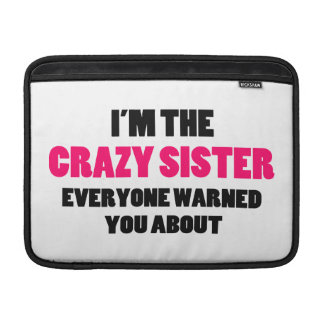 Crazy Sister You Were Warned About MacBook Air Sleeve