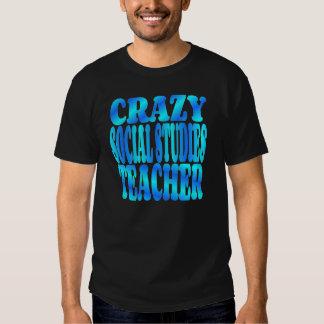 Crazy Social Studies Teacher Tee Shirt