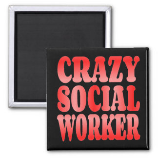Crazy Social Worker in Red 2 Inch Square Magnet