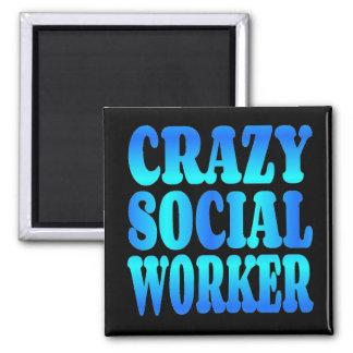 Crazy Social Worker Fridge Magnet