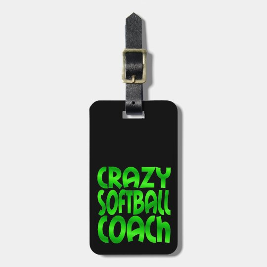 Crazy Softball Coach in Green Bag Tag