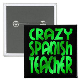 Crazy Spanish Teacher in Green 2 Inch Square Button