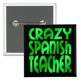 Crazy Spanish Teacher in Green Button
