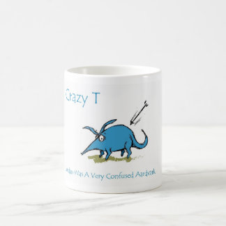 Crazy T - Jordan Was A Very Confused Aardvark Coffee Mug