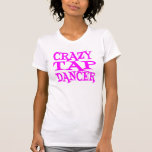 Crazy Tap Dancer in Pink T-shirt