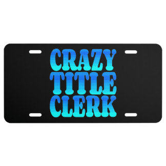 Crazy Title Clerk License Plate