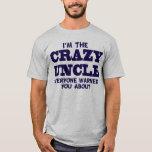 Crazy Uncle T-Shirt