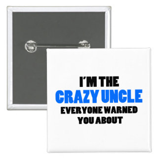Crazy Uncle You Were Warned About 2 Inch Square Button