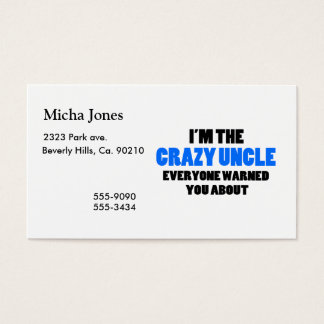 Crazy Uncle You Were Warned About Business Card