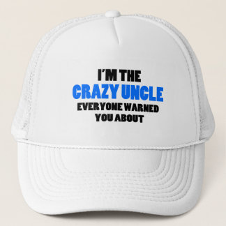 Crazy Uncle You Were Warned About Trucker Hat