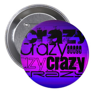 Crazy; Vibrant Violet Blue and Magenta 3 Inch Round Button