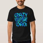 Crazy Volleyball Coach Tees