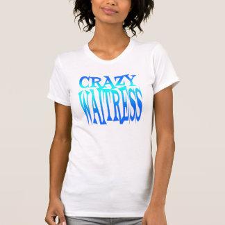 Crazy Waitress Tshirts
