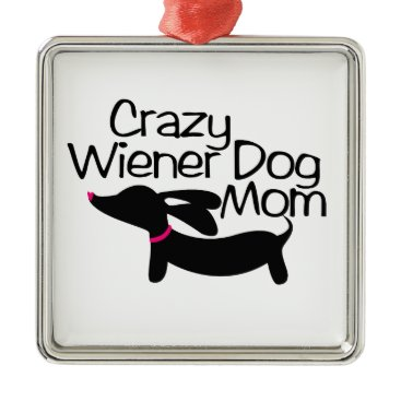 Christmas Themed Crazy Wiener Dog Mom Dachshund Christmas Ornament