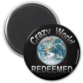 Crazy World-Redeemed Magnets